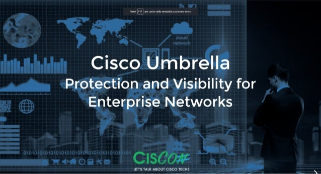 CisCon 2017 - Protection and Visibility for Enterprise Networks