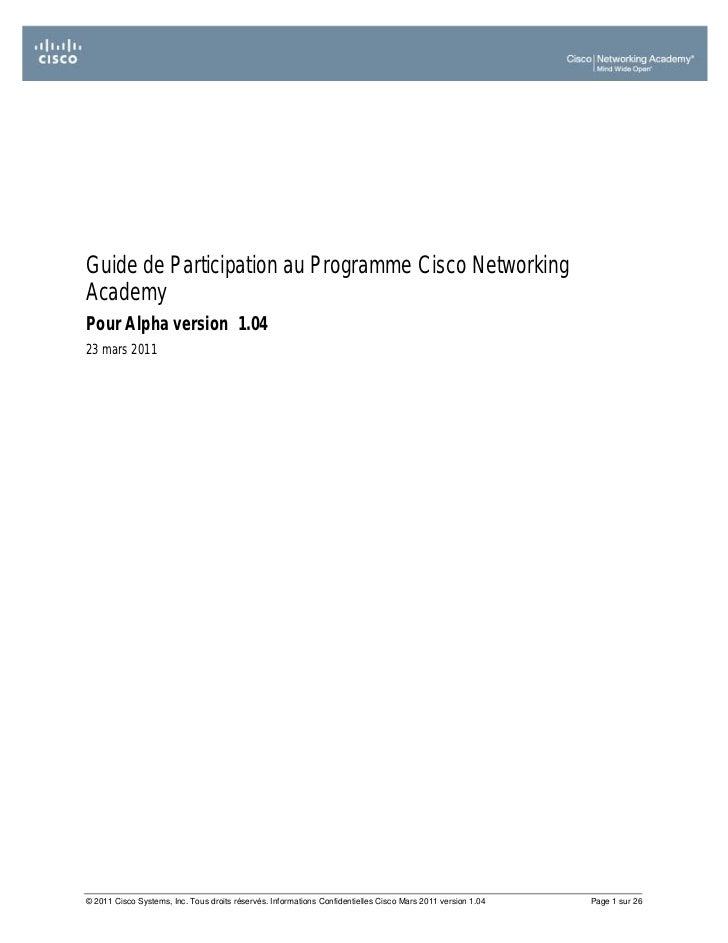 Guide de Participation au Programme Cisco NetworkingAcademyPour Alpha version 1.0423 mars 2011© 2011 Cisco Systems, Inc. T...