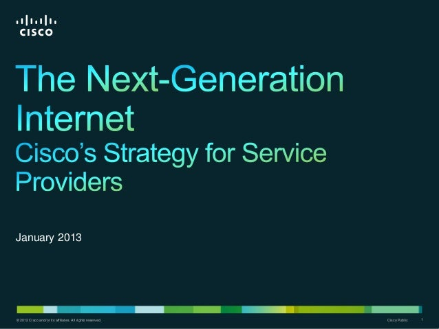 January 2013© 2012 Cisco and/or its affiliates. All rights reserved.© 2012 Cisco and/or its affiliates. All rights reserve...