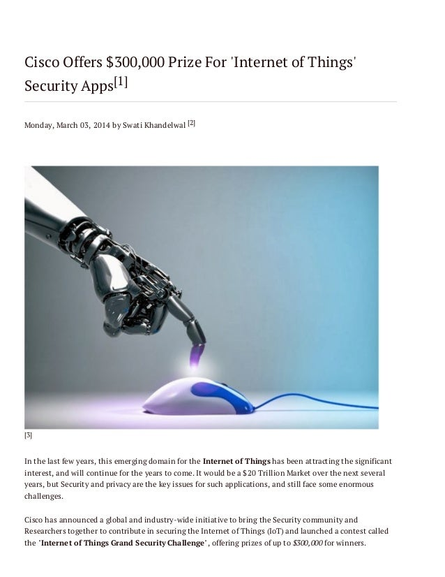 Cisco Offers $300,000 Prize For 'Internet of Things' Security Apps[1] Monday, March 03, 2014 by Swati Khandelwal [2]  [3] ...