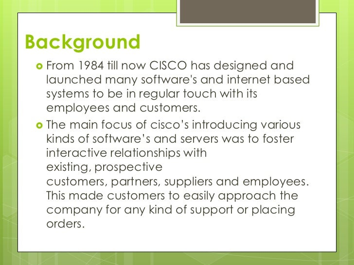 cisco culture First, a brief look at the history of cisco in december of 1984, leonard bosack and his wife, sandy lerner, both worked at stanford university as computer operations.