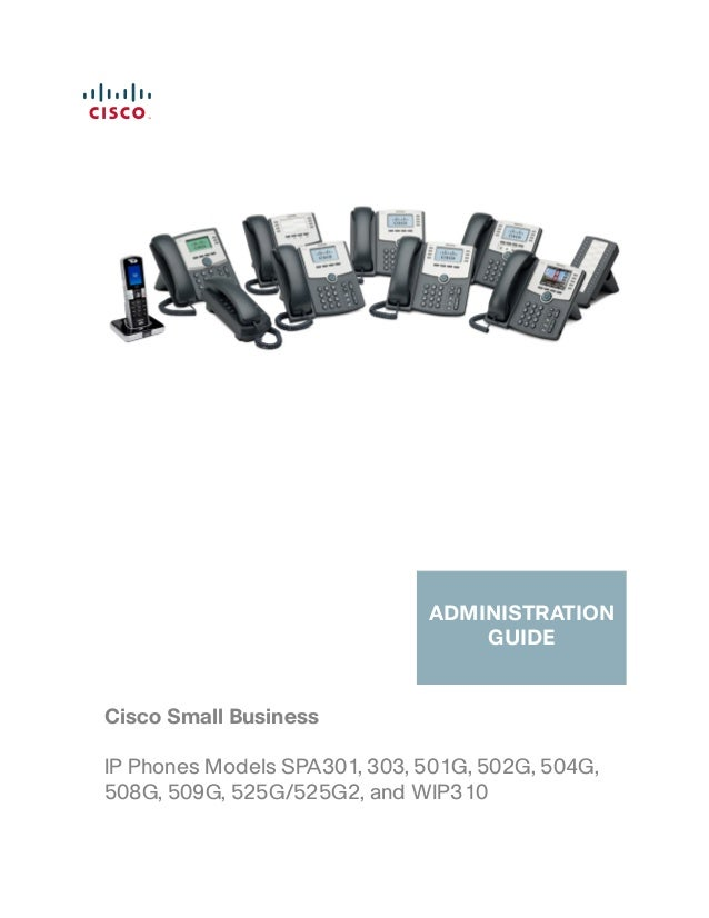 Cisco Small Business ADMINISTRATION GUIDE IP Phones