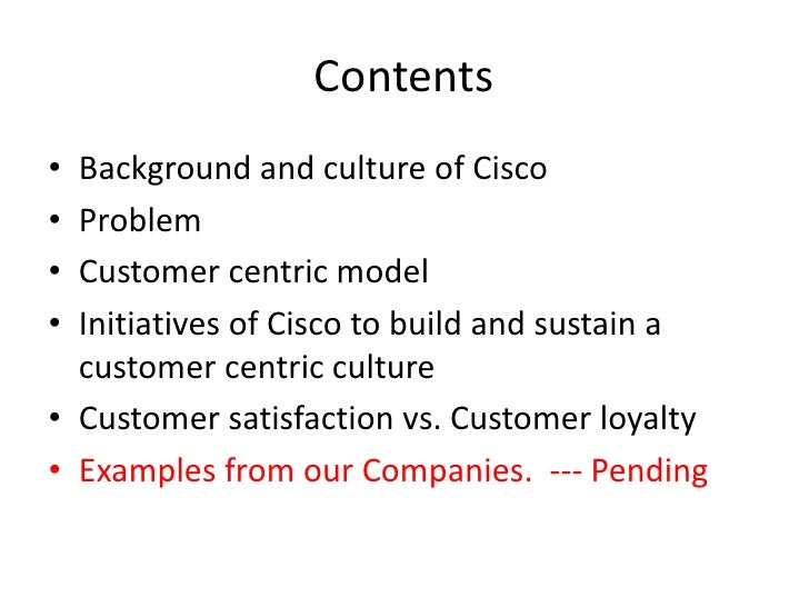 cisco systems building and sustaining a customer centric Harvard case cisco systems 2001 building and sustaining a customer centric culture tammy maclean november 16, 2011 cisco systems (2001): building and sustaining a.