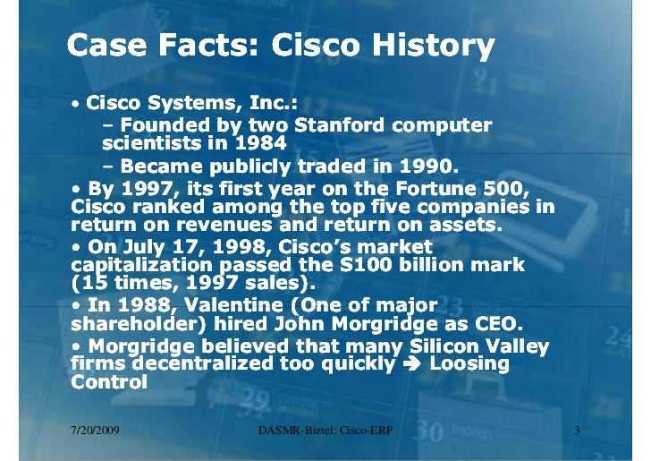 "case study harvard cisco erp Cisco systems inc erp memo recommendation case 699 022 personal assignment 3 case study cisco systems, inc: implementing erp case: cisco systems, incimplementing erp, 9-699-022 reading: thomas h davenport, ""putting the enterprise into the enterprise system,"" harvard business review (july-august 1998): reprint."