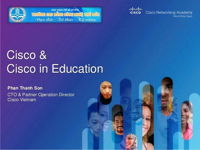 Phan Thanh Son Cisco & Cisco in Education CTO & Partner Operation Director Cisco Vietnam