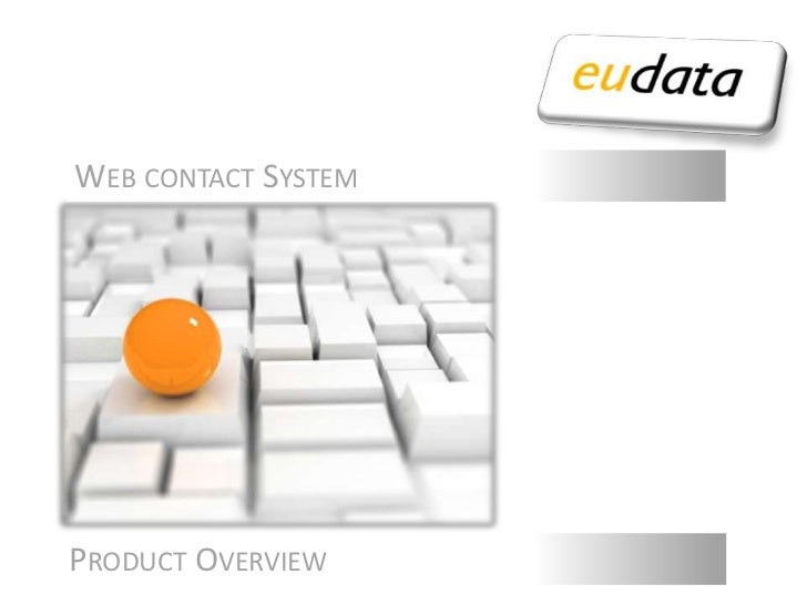 Web contact System<br />CONTACT CENTER 2.0:<br />A DIFFERENT USER EXPERIENCE<br />ProductOverview<br />
