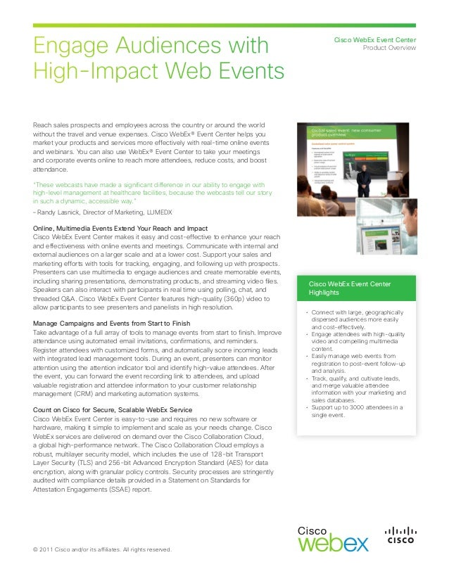Engage Audiences with High-Impact Web Events Cisco WebEx Event Center Product Overview © 2011 Cisco and/or its affiliates....