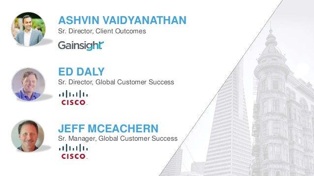 How Cisco Built a Best-In-Class Customer Success Practice Slide 2