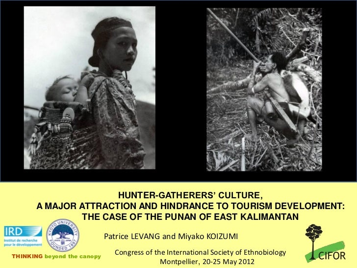 HUNTER-GATHERERS' CULTURE,       A MAJOR ATTRACTION AND HINDRANCE TO TOURISM DEVELOPMENT:                THE CASE OF THE P...