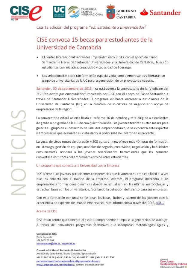 Comunicación CISE Paula Caparelli +34 942 206 744 comunicacion@cise.es / www.cise.es Comunicación Global Santander Univers...