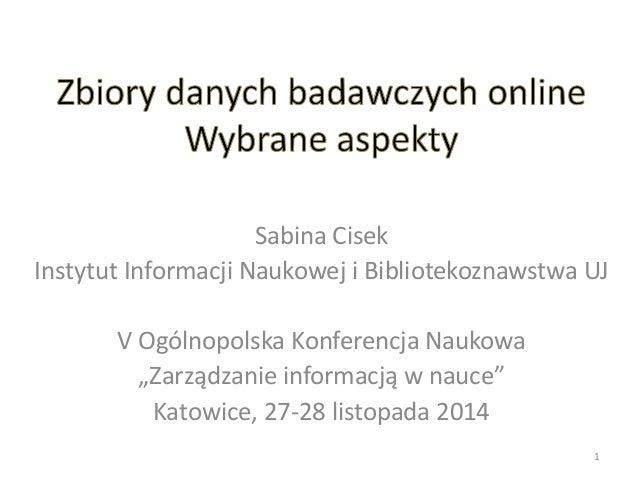 """Sabina Cisek Instytut Informacji Naukowej i Bibliotekoznawstwa UJ V Ogólnopolska Konferencja Naukowa """"Zarządzanie informac..."""