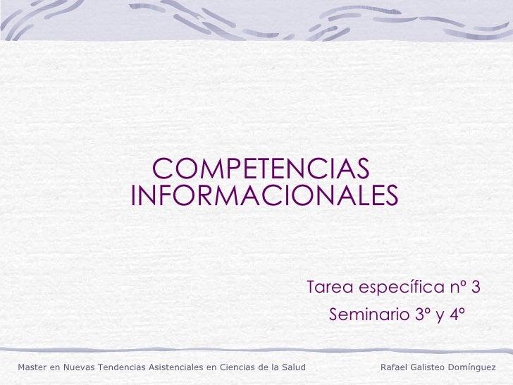 COMPETENCIAS  INFORMACIONALES     Tarea específica nº 3     Seminario 3º y 4º Master en Nuevas Tendencias Asistenciales en...