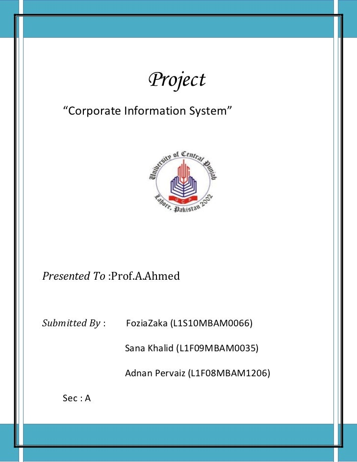 "Project             ""Corporate Information System""Presented To : Prof.A.AhmedSubmitted By : Fozia Zaka (L1S10MBAM0066)    ..."
