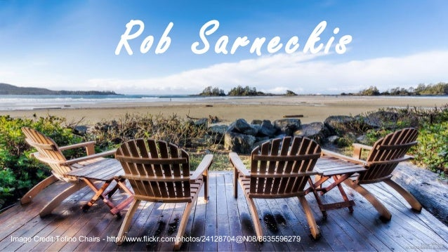 Rob Sarneckis Image Credit:Tofino Chairs - http://www.flickr.com/photos/24128704@N08/8635596279