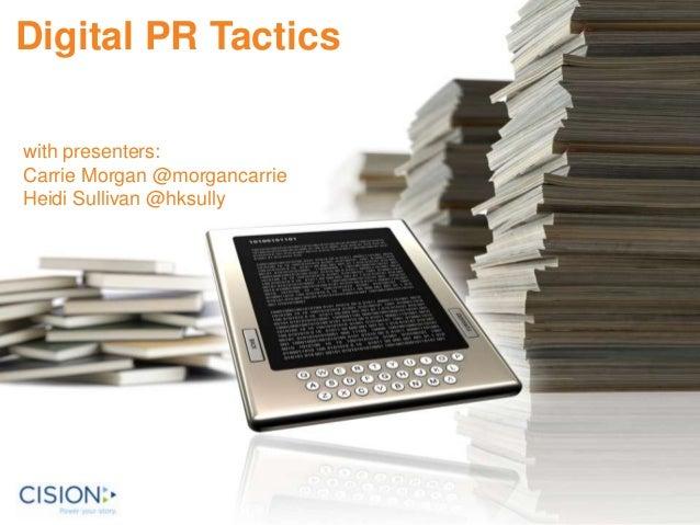 Digital PR Tactics with presenters: Carrie Morgan @morgancarrie Heidi Sullivan @hksully