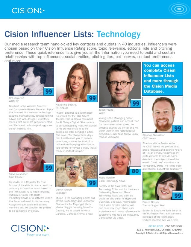 Cision Influencer Lists: TechnologyOur media research team hand-picked key contacts and outlets in 40 industries. Influenc...