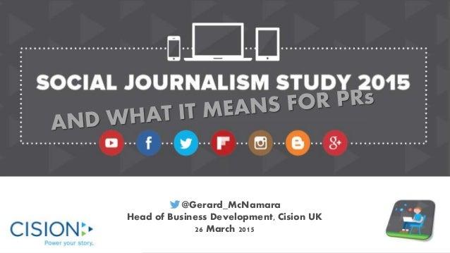 @Gerard_McNamara Head of Business Development, Cision UK 26 March 2015