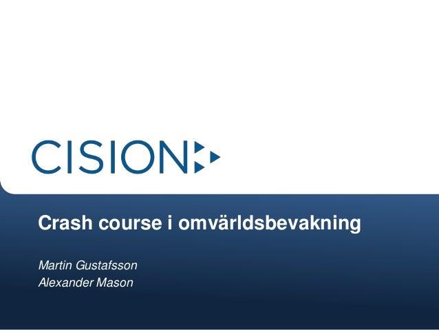 Crash course i omvärldsbevakningMartin GustafssonAlexander Mason