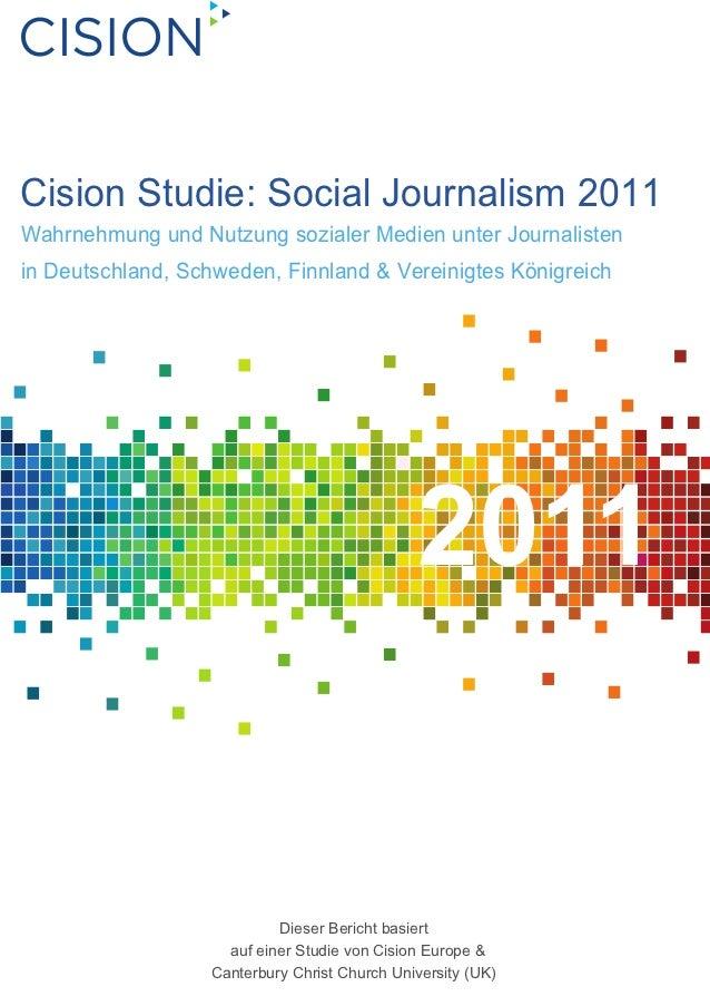Cision Studie: Social Journalism 2011Wahrnehmung und Nutzung sozialer Medien unter Journalistenin Deutschland, Schweden, F...