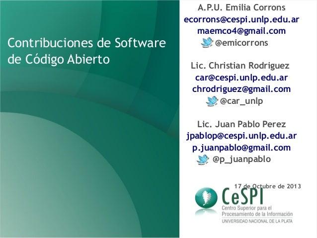 Contribuciones de Software de Código Abierto  A.P.U. Emilia Corrons ecorrons@cespi.unlp.edu.ar maemco4@gmail.com @emicorro...