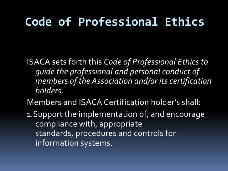 cis code of ethics and standards Records retention the chief audit executive must develop retention requirements from it cis 558 at strayer university, washington  the code of ethics, and the.