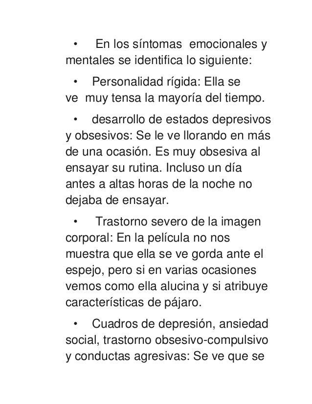 • En los síntomas emocionales ymentales se identifica lo siguiente: • Personalidad rígida: Ella seve muy tensa la mayoría ...