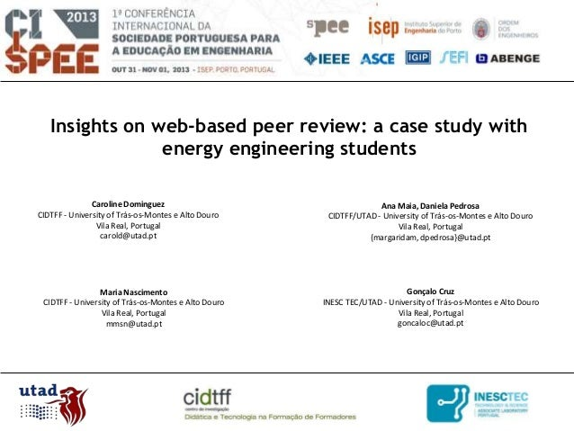 Insights on web-based peer review: a case study with energy engineering students Caroline Dominguez CIDTFF - University of...