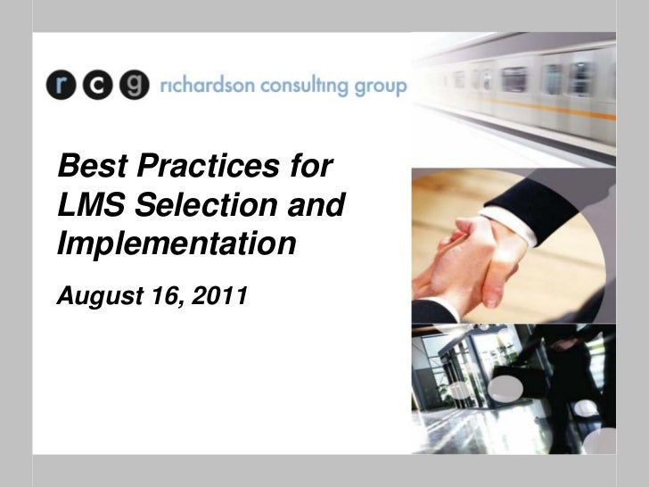 Best Practices forLMS Selection andImplementationAugust 16, 2011
