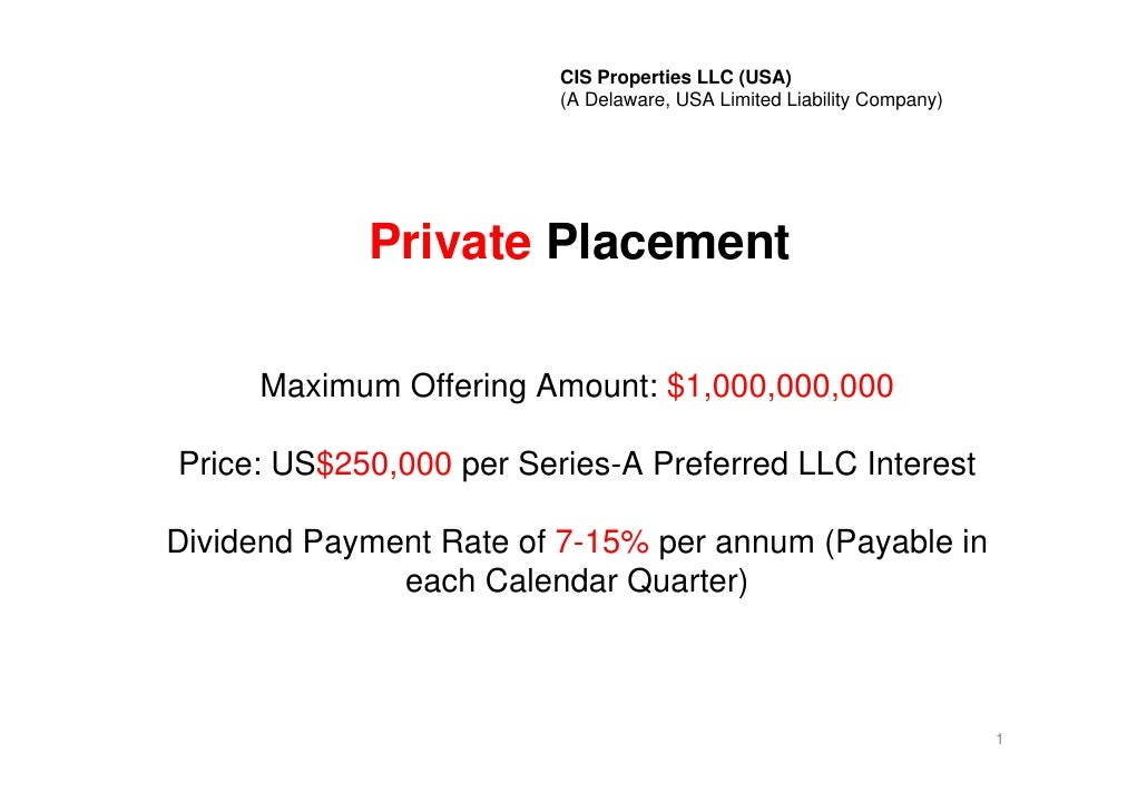 CIS Properties LLC (USA)                          (A Delaware, USA Limited Liability Company)                 Private Plac...