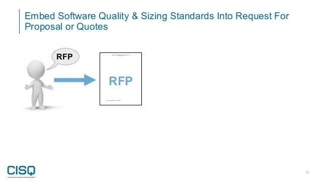 Embed Software Quality & Sizing Standards Into Request For Proposal or Quotes 12 RFP RFP