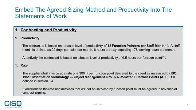 ©2019 CISQ 16 1. Contracting and Productivity 1. Productivity The contracted is based on a bases level of productivity of ...