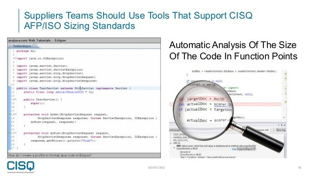 Suppliers Teams Should Use Tools That Support CISQ AFP/ISO Sizing Standards ©2019 CISQ 19 Automatic Analysis Of The Size O...