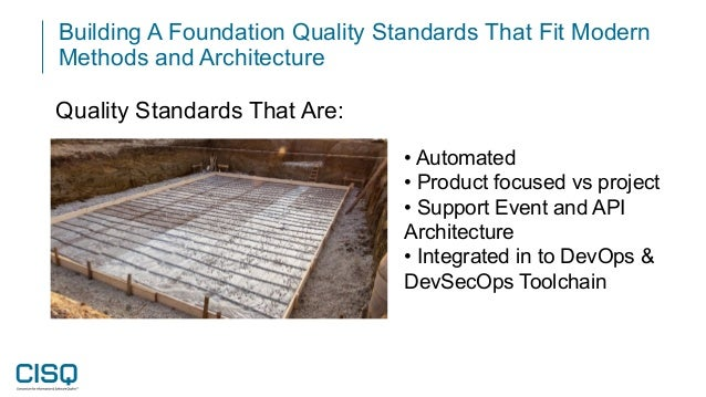 Building A Foundation Quality Standards That Fit Modern Methods and Architecture • Automated • Product focused vs project ...