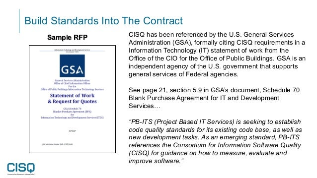 Build Standards Into The Contract Sample RFP CISQ has been referenced by the U.S. General Services Administration (GSA), f...