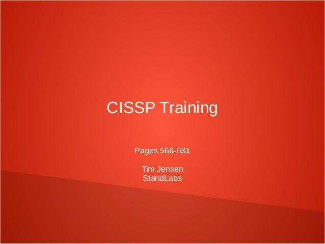 CISSP Training Pages 566-631 Tim Jensen StaridLabs