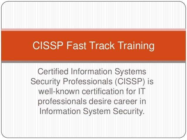 Certified Information Systems Security Professionals (CISSP) is well-known certification for IT professionals desire caree...