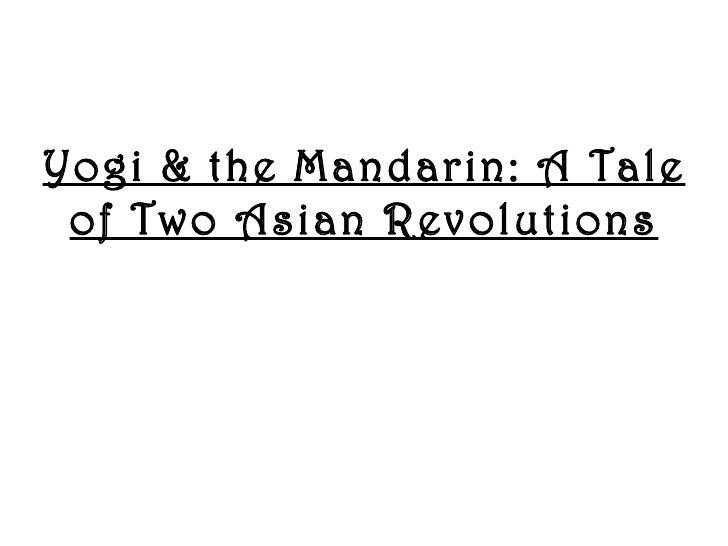 Yogi & the Mandarin: A Tale of Two Asian Revolutions
