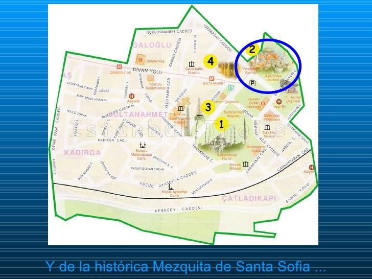 <ul><li>Y de la histórica Mezquita de Santa Sofia ... </li></ul>