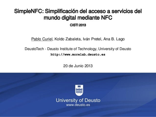 SimpleNFC 0/51DeustoTech - Deusto Institute of Technology, University of Deustohttp://www.morelab.deusto.es20 de Junio 201...
