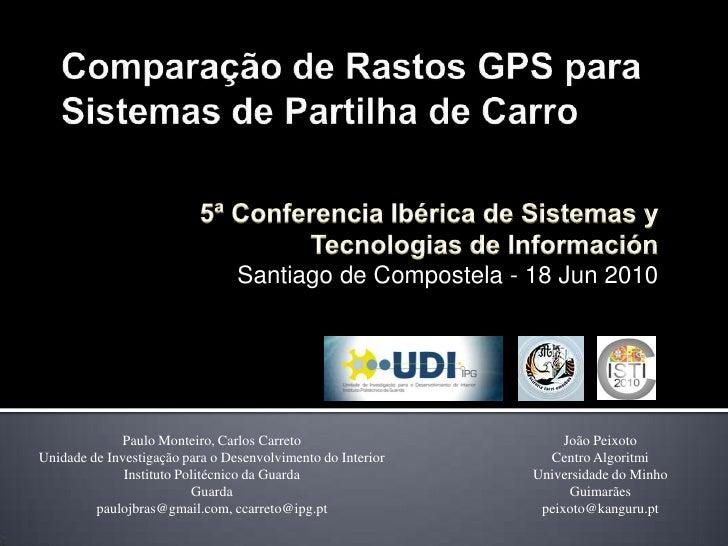 Santiago de Compostela - 18 Jun 2010                  Paulo Monteiro, Carlos Carreto                       João Peixoto Un...