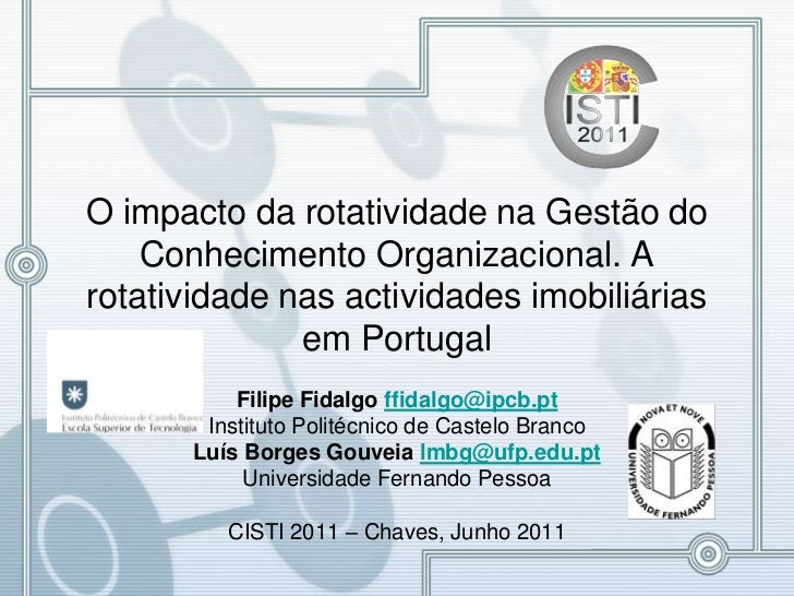 O impacto da rotatividade na Gestão do Conhecimento Organizacional. A rotatividade nas actividades imobiliárias em Portuga...