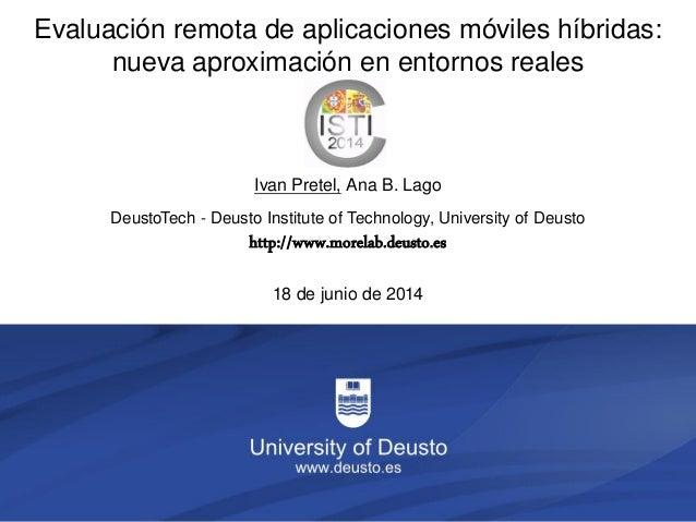 1/35Evaluación remota de aplicaciones móviles híbridas: nueva aproximación en entornos reales DeustoTech - Deusto Institut...