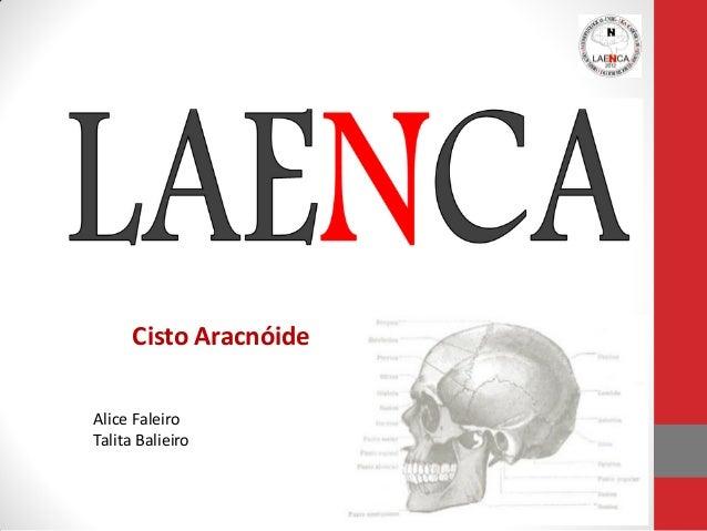 Cisto Aracnóide Alice Faleiro Talita Balieiro