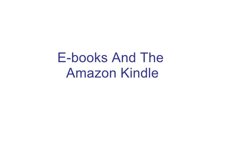 E-books And The  Amazon Kindle