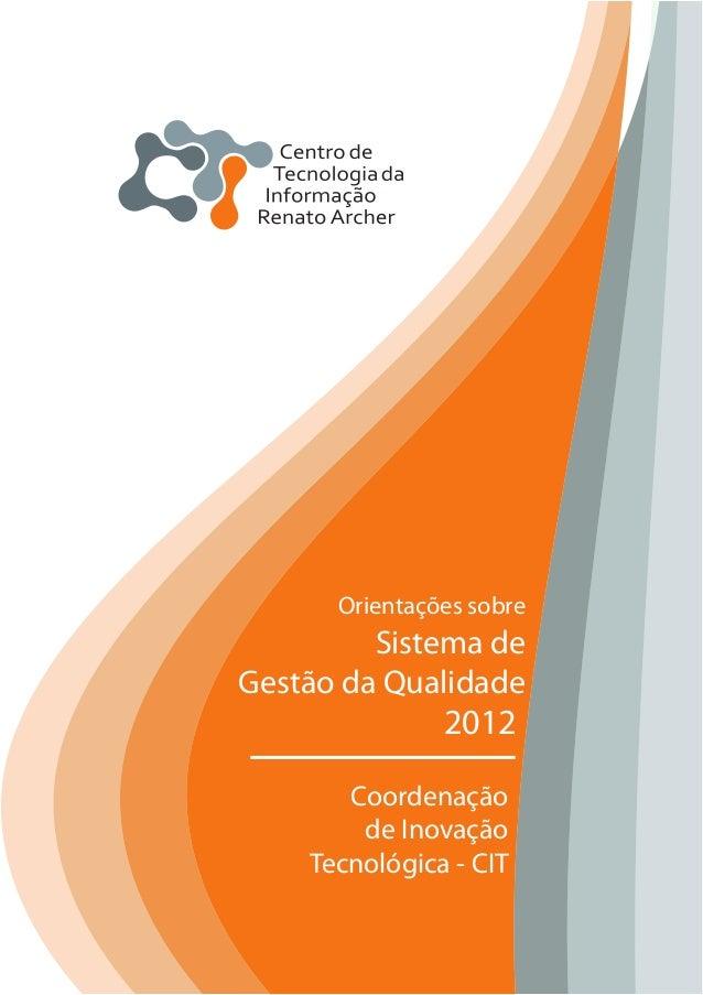 Coordenação de Inovação Tecnológica - CIT Orientações sobre Sistema de Gestão da Qualidade 2012