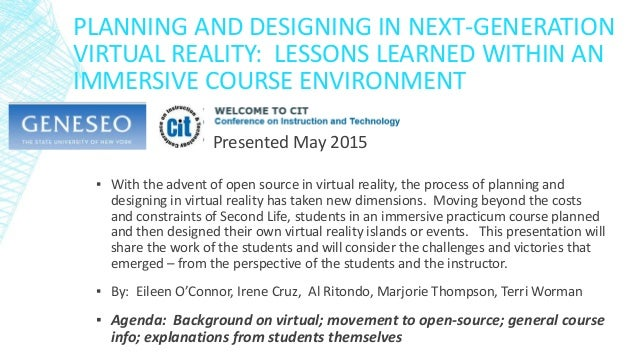 PLANNING AND DESIGNING IN NEXT-GENERATION VIRTUAL REALITY: LESSONS LEARNED WITHIN AN IMMERSIVE COURSE ENVIRONMENT ▪ With t...