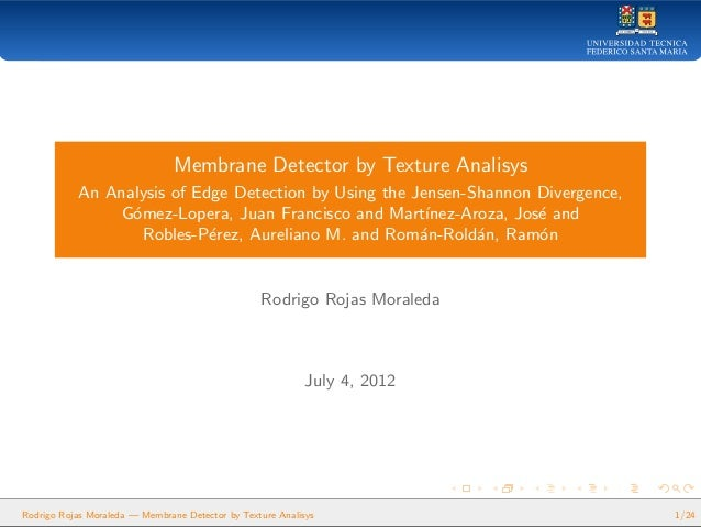Membrane Detector by Texture Analisys An Analysis of Edge Detection by Using the Jensen-Shannon Divergence, G´omez-Lopera,...