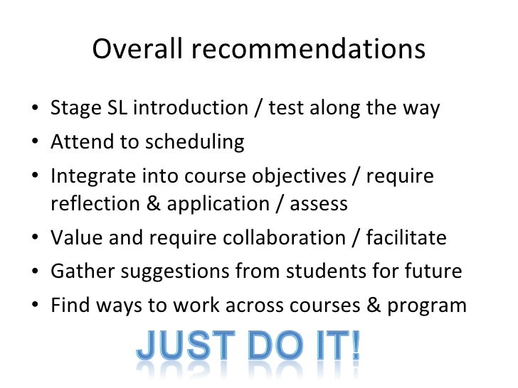 Overall recommendations <ul><li>Stage SL introduction / test along the way  </li></ul><ul><li>Attend to scheduling  </li><...