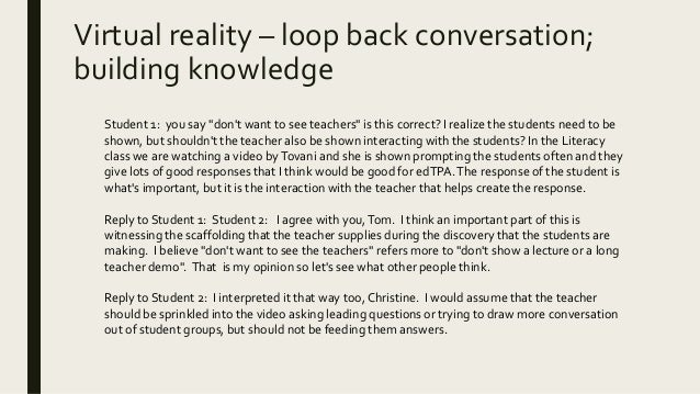 """Virtual reality – loop back conversation; building knowledge Student 1: you say """"don't want to see teachers"""" is this corre..."""