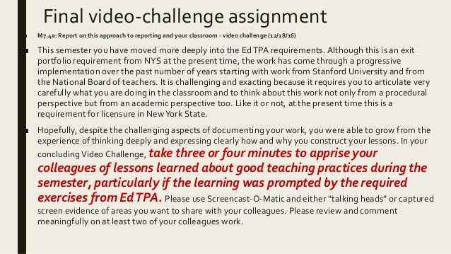 Final video-challenge assignment ■ M7.4a: Report on this approach to reporting and your classroom - video challenge (12/18...